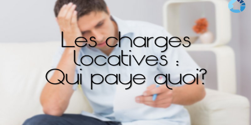Charges locatives : Qui paie quoi ?