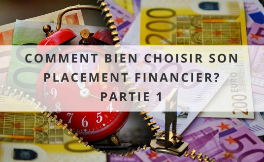 Comment choisir son placement financier selon son profil investisseur ? (I)